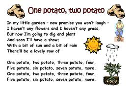 Here is a song about potatoes you might want to learn. It will also help you with your counting.